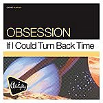 Obsession Almighty Presents: If I Could Turn Back Time