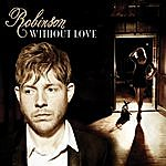 Robinson Without Love (Single Mix)