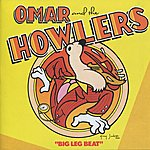 Omar & The Howlers Big Leg Beat