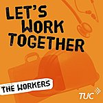The Workers Let's Work Together - Single