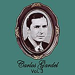 Carlos Gardel Carlos Gardel Volume 3