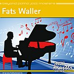 Fats Waller Beyond Patina Jazz Masters: Fats Waller