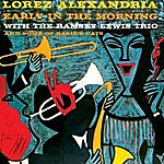Lorez Alexandria Early In The Morning & Deep Roots (Bonus Track Version)