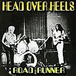 Head Over Heels Road Runner