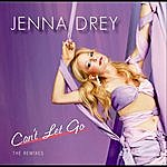 Jenna Drey Can't Let Go