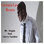 Mr. Vegas Certain Law Remix (Feat. Harry Toddler) - Single