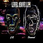 J.R. Level Above Life