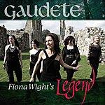 Legend Gaudete (Feat. Fiona Wight) - Single