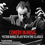 Victor Borge Comedy In Music - Victor Borge Plays With The Classics