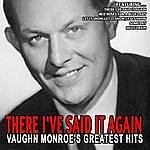 Vaughn Monroe There I've Said It Again - Vaughn Monroe's Greatest Hits