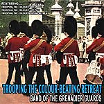 The Band Of The Grenadier Guards Trooping The Colour-Beating Retreat - Band Of The Grenadier Guards