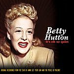 Betty Hutton It's Oh So Quiet! (Best Of)