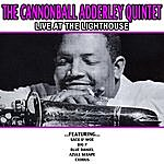 Cannonball Adderley Quintet The Cannonball Adderley Quintet - Live At The Lighthouse