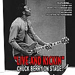 """Chuck Berry """"Live And Kickin"""" - Chuck Berry On Stage"""