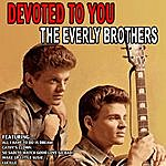 The Everly Brothers Devoted To You