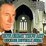George Beverly Shea How Great Thou Art - George Beverly Shea
