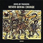Drive-By Truckers Never Gonna Change