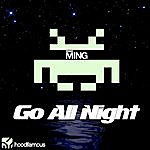 Ming Go All Night