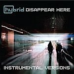 Hybrid Disappear Here (Instrumental Versions)