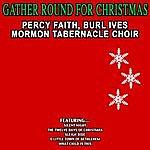 Percy Faith Gather Round For Christmas - Percy Faith , Burl Ives , Mormon Tabernacle Choir