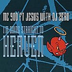 MC 900 Ft. Jesus I'm Going Straight To Heaven