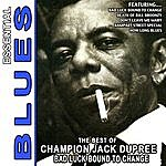 Champion Jack Dupree Bad Luck Bound To Change - The Best Of Champion Jack Dupree