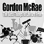 Gordon MacRae The Best Things In Life Are Free