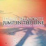 Harry Belafonte Jump In The Line - Shake Shake Senora