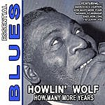 Howlin' Wolf How Many More Years - Essential Blues By Howlin' Wolf