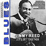 Jimmy Reed Let's Get Together - Essential Jimmy Reed