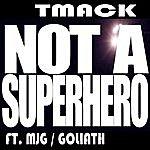 T-Mack Not A Superhero