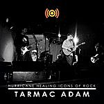 Tarmac Adam Icons Of Rock: Tarmac Adam