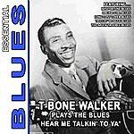 T-Bone Walker Hear Me Talkin' To Ya' - T Bone Walker Plays The Blues