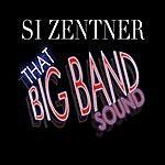 Si Zentner That Big Band Sound