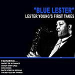 Lester Young Blue Lester - Lester Young's First Takes