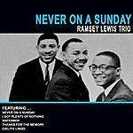 Ramsey Lewis Trio Never On A Sunday - Ramsey Lewis Trio