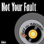 Off The Record Not Your Fault
