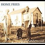 Scott Underwood Home Fries