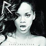 Rihanna Talk That Talk (Deluxe Edited Edition)