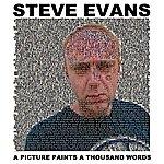 Steve Evans A Picture Paints A Thousand Words