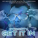 Dynasty Get It In - Single