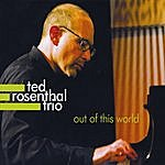 Ted Rosenthal Out Of This World