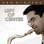 Ken Gioffre Left Of Center