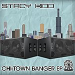 Stacy Kidd Chi-Town Banger Ep