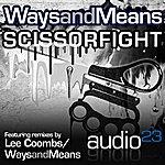 Ways & Means Scissor Fight