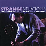 Stan Webb Strange Situations: The Stan Webb & Chicken Shack Indigo Sessions
