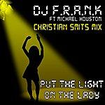 DJ F.R.A.N.K Put The Light On The Lady Christian Smits Mix