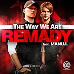 Remady The Way We Are (Featuring Manu-L)