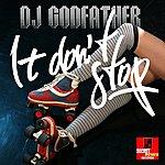 DJ Godfather It Don't Stop