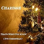 Charisse That's When You Know (It's Christmas)